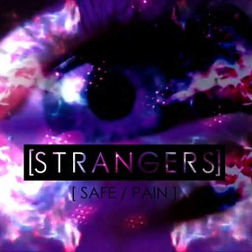 [STRANGERS] - SAFE / PAIN